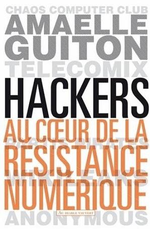 Hackers – Au coeur de la résistance numérique
