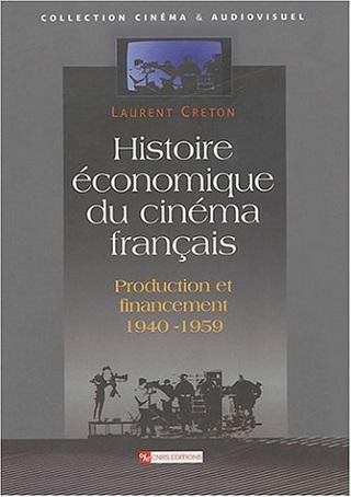 Histoire économique du cinéma français</br>Production et financement: 1940-1959