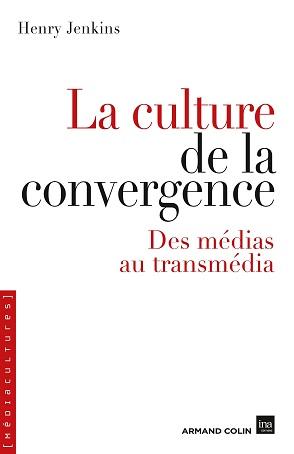 La culture de la convergence, des médias au transmédia