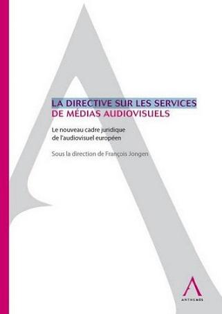 La Directive sur les Services de médias audiovisuels </br>Le  nouveau cadre juridique de l'audiovisuel européen