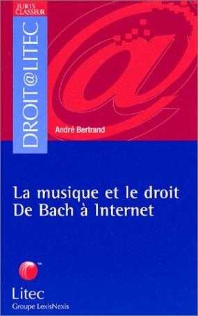 La musique et le droit: de Bach à Internet