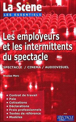 Les employeurs et les intermittents du spectacle. Spectacle/ cinéma / audiovisuel