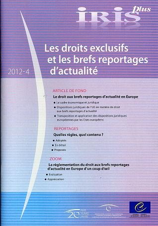 Les droits exclusifs et les brefs reportages d'actualité