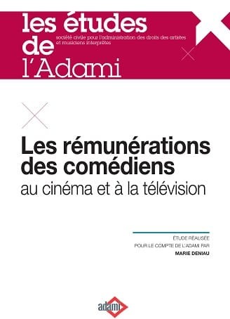 Les rémunérations des comédiens au cinéma et à la télévision