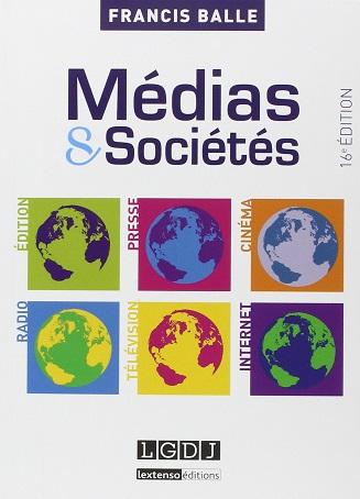 Médias et sociétés : Internet, presse, édition, cinéma, radio, télévision