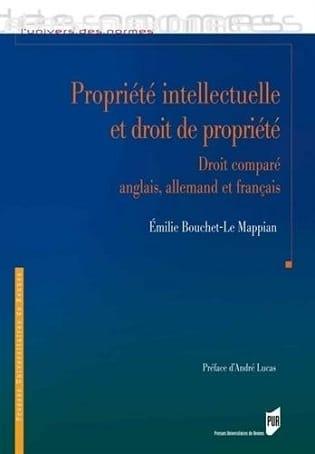 Propriété intellectuelle et droit de propriété: Droit comparé anglais, allemand et français