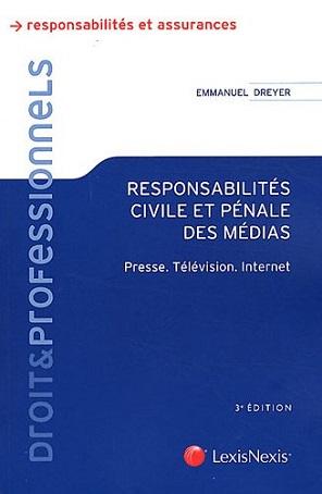 Responsabilité civile et pénale des médias ? Presse, télévision, internet