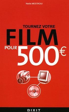 Tournez votre film pour 500 ?