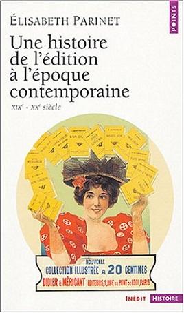 Une histoire de l'édition à l'époque contemporaine XIX-XX siècle