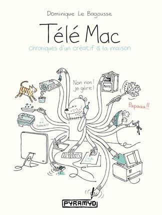 Télé Mac : Chroniques d'un créatif à la maison