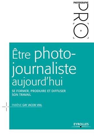 Être photo-journaliste aujourd'hui