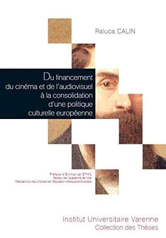 Du financement du cinéma et de l'audiovisuel à la consolidation d'une politique culturelle européenne